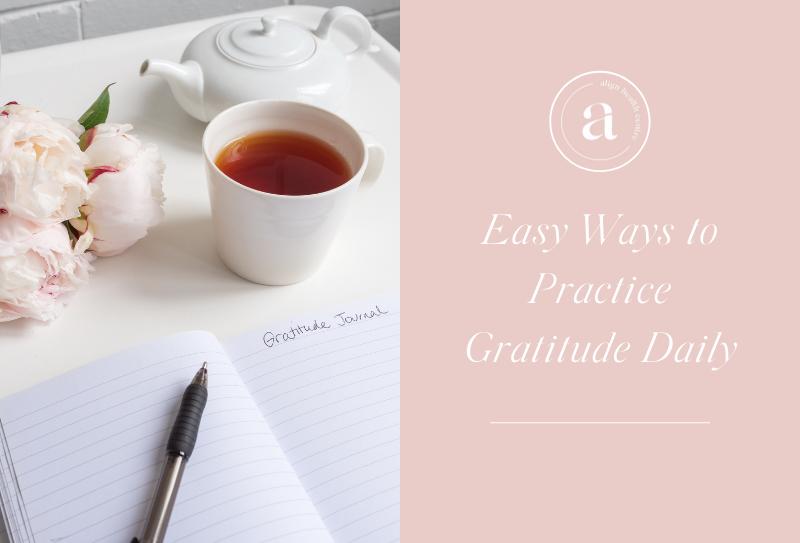 Easy Ways to Practice Gratitude Daily